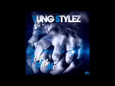 NEW MUSIC - Yung Stylez - Stay With Me | Deep | Smooth | Riding Music @ThatAwesumGuy