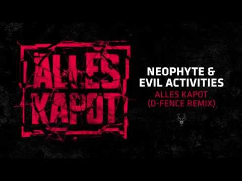 Neophyte & Evil Activities - Alles Kapot (D-Fence Remix)
