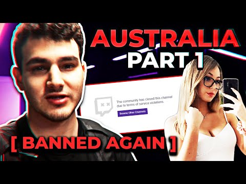 TWITCH BANNED ME AGAIN: AUSTRALIA PART 1