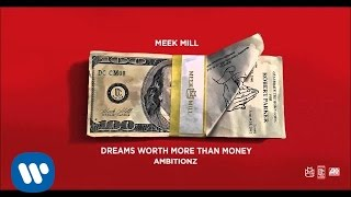 Meek Mill - Ambitionz (Official Audio)