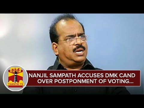 Nanjil-Sampath-accuses-DMK-Candidate-K-C-Palanisamy-over-Voting-Postponed-in-Aravakurichi
