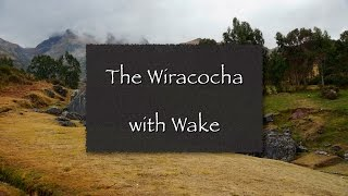 The Wirachocha with Wake