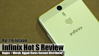 Infinix Hot S Review Indonesia : Bagus + Murah, Nggak Harus Ga...