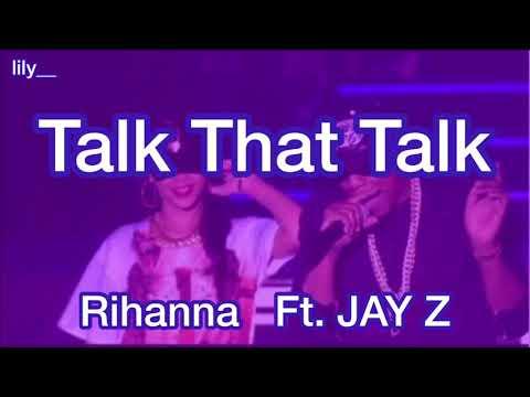 【和訳】 Talk That Talk / Rihanna Ft. JAY Z
