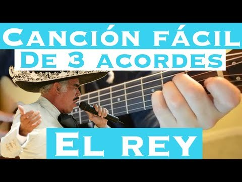 El Rey - Cancion Facil De 3 Tonos Para Principiantes (Tutorial Guitarra)