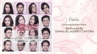 Video Gamaliel Audrey Cantika - Dahulu [Official Audio Video] MP3, 3GP, MP4, WEBM, AVI, FLV Juli 2018
