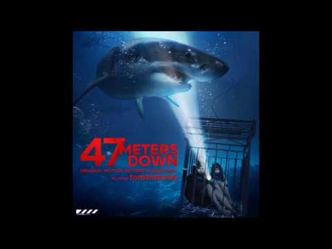 47 Meters Down (aka In The Deep) - Ascent - Tomandandy