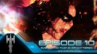 Season 1: Episode X - Everything That Ever Mattered