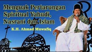 Video [Part 2] Gus Muwafiq, Menguak Pertarungan Spiritual Yahudi, Nasrani dan Islam MP3, 3GP, MP4, WEBM, AVI, FLV Agustus 2018