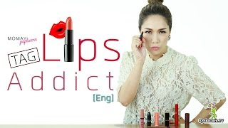 Momay Pa Plearn : Lip Addict TAG