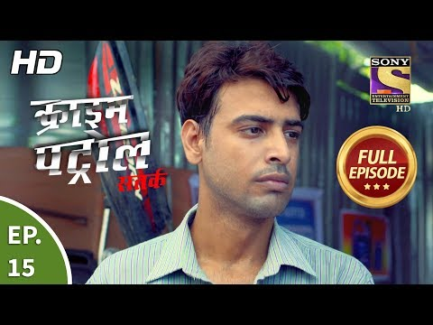 Crime Patrol Satark Season 2 - Ep 15 - Full Episode - 2nd August, 2019