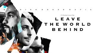 Nonton Leave The World Behind  Swedish House Mafia Documentary With Christian Larson Film Subtitle Indonesia Streaming Movie Download