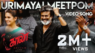 Video Urimayai Meetpom - Video Song | Kaala (Tamil) | Rajinikanth | Pa Ranjith | Santhosh Narayanan MP3, 3GP, MP4, WEBM, AVI, FLV Maret 2019