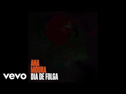 Ana Moura - Dia De Folga – Audio (видео)