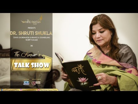 The Kanwar's Talk Show | Episode 6 | Dr. Shruti Shukla | The White Falcon Films | CT Group