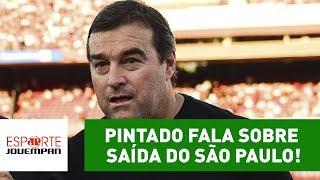 Ex-auxiliar, Pintado foi desligado do São Paulo na última quinta-feira. Ele participou com exclusividade do Esporte em Discussão desta sexta-feira e comentou a decisão do clube.