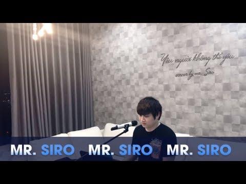 Yêu Người Không Thể Yêu + Tình Yêu Đẹp Nhất - Cover by Mr. Siro - Thời lượng: 4 phút, 47 giây.