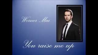 WERNER MAI - You raise me up