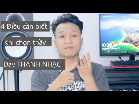 TN #26: Chọn thầy dạy THANH NHẠC và những điều CẦN BIẾT. - Thời lượng: 7 phút, 34 giây.