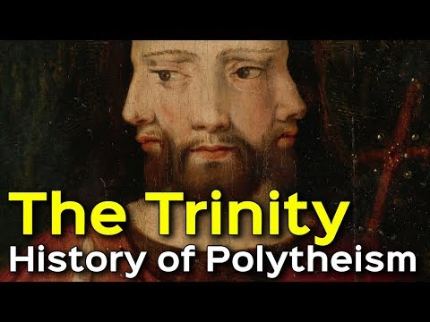 The Trinity - A Brief History of Polytheism (PART 1)