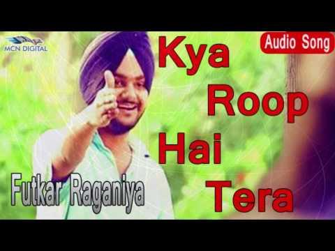 Video Kya Roop Hai Tera Song I FUTKAR RAGANIYA I Latest Haryanvi Songs I Haryanvi Hot Songs I download in MP3, 3GP, MP4, WEBM, AVI, FLV January 2017