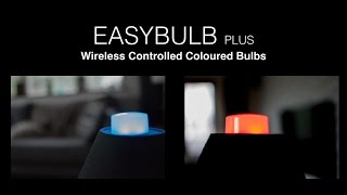 EasyBulb Plus - Wireless Controlled Colour Changing Lightbulbs