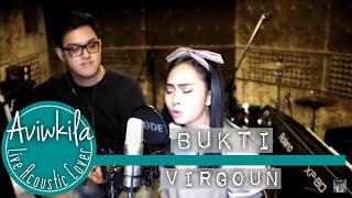 Video Virgoun - Bukti (Aviwkila LIVE Cover) MP3, 3GP, MP4, WEBM, AVI, FLV Maret 2019