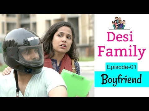 BOYFRIEND - Desi Family | Episode 01 | #Sketch #Fun #Family #ShrutiArjunAnand