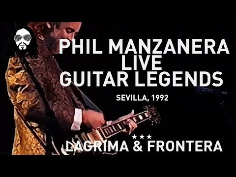 PHIL MANZANERA LIVE GUITAR LEGENDS 1992 LAGRIMA AND FRONTERA