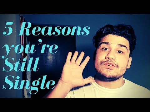 5 reasons you're still Single