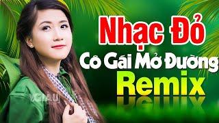co-gai-mo-duong-remix-nhac-do-cach-mang-tien-chien-dj-remix-bass-cang-soi-dong-hay