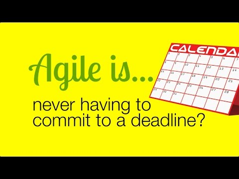 Agile is... Never Having To Commit To a Deadline?!?