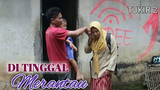 Video DI TINGGAL MERANTAU (tukir 2) #film_ngapak_kebumen #conthonge MP3, 3GP, MP4, WEBM, AVI, FLV Desember 2018
