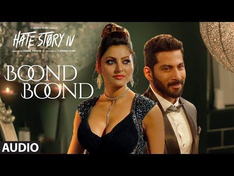 Boond Boond Audio| Hate Story IV | Urvashi Rautela