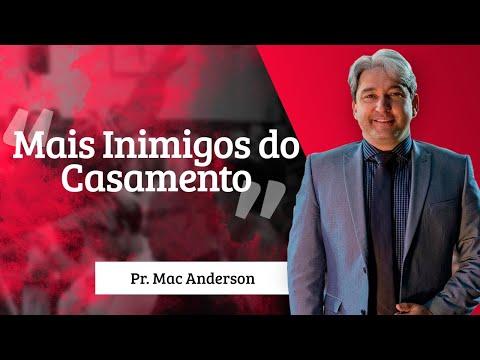 Mais inimigos do casamento – Pr. Mac Anderson – Retiro de Casais 2015