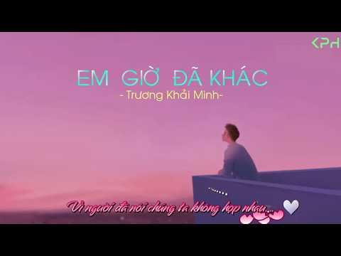 [Mv Lyrics] Em Giờ Đã Khác - Trương Khải Minh|| [Share sub] - Thời lượng: 3 phút, 41 giây.