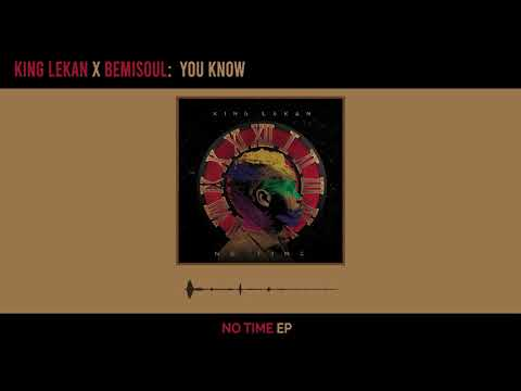 King Lekan & BemiSoul - You Know (Official Audio)
