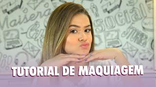 TUTORIAL DE MAQUIAGEM - MAISA