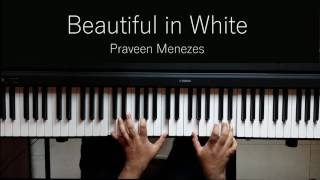 Video Beautiful in White (Shane Filan) | Piano Cover and Tutorial | Praveen Menezes MP3, 3GP, MP4, WEBM, AVI, FLV Maret 2018