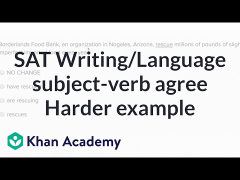 Writing Subject Verb Agreement Harder Example Video Khan Academy