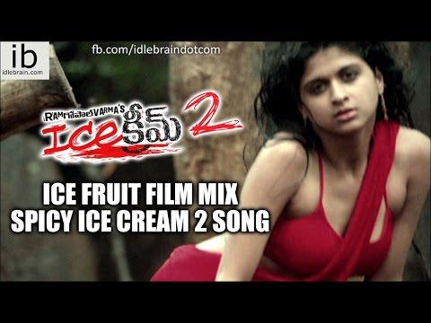 ICE FRUIT Film Mix Spicy Ice Cream 2 song - idlebrain.com:  ICE FRUIT Film Mix Spicy Ice Cream 2 song. directed by Ram Gopal Varma. produced by Tummalapalli Rama Satyanarayana. starring: J. D. Chakravarthy, Naveena, Nandu, Bhupal, Siddhu, Dhanraj, Shalini & Gayathri