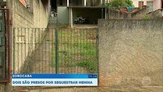 Homens são presos suspeitos de sequestrar menina de sete anos em Sorocaba
