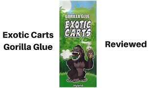 Exotic Carts Gorilla Glue Vape Cartridge Review by  Weeats Reviews