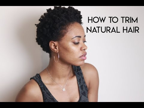 Hair cutting - HOW TO TRIM YOUR NATURAL HAIR YOURSELF in 2018