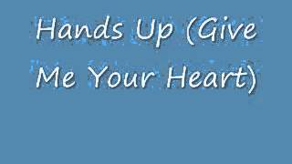 Download Lagu Hands up (Give Me Your Heart) Mp3