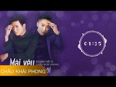Mãi Yêu Người Thôi - Châu Khải Phong ft Khang Việt - Thời lượng: 4 phút, 51 giây.