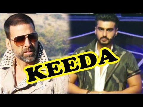 OMG! Arjun Kapoor Calls Akshay Kumar KEEDA