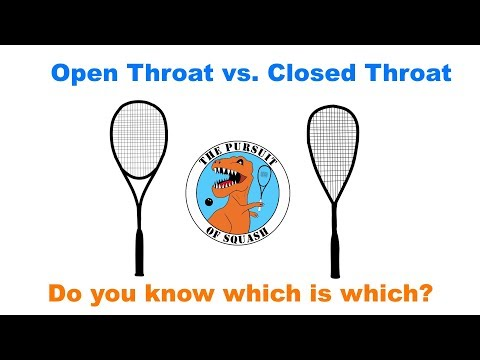 Open vs. Closed Throat Squash Racquet - Which is Which!?