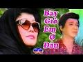 Cai Luong Bay Gio Em O Dau (Phuong Lien, Thanh Sang)