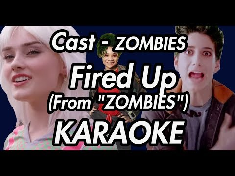 "Cast - ZOMBIES - Fired Up (From ""ZOMBIES"")(KARAOKE VERSION)"